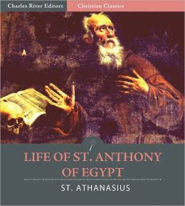 Life of St. Anthony of Egypt (Illustrated)