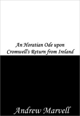 An Horatian Ode upon Cromwell's Return from Ireland