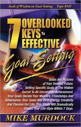 7 Overloed Keys To Effective Goal-Setting (SOW on Goal-Setting)