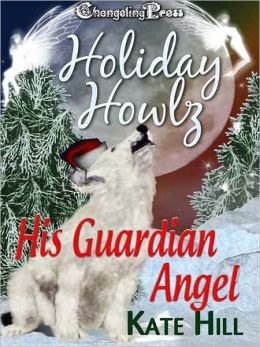 Holiday Howlz: His Guardian Angel