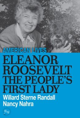 Eleanor Roosevelt: The People's First Lady