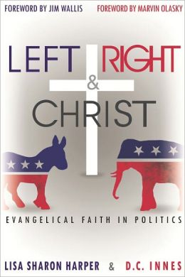 Left, Right & Christ: Evangelical Faith in Politics