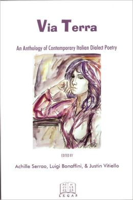 Via Terra: An Anthology of Contemporary Italian Dialect Poetry