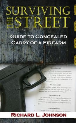 Surviving the Street: Guide to Concealed Carry of a Firearm