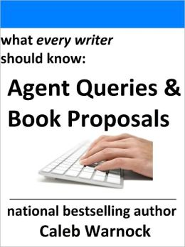 How to Write Queries and Book Proposals for Agents and Publishers