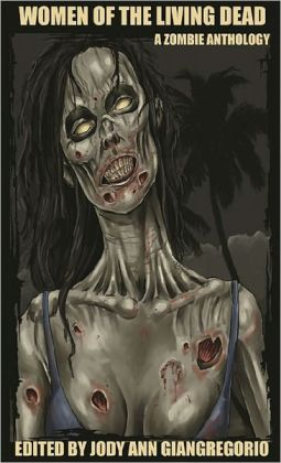 Women of the Living Dead: A Zombie Anthology