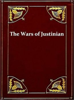History of the Wars of Justinian, Books I-VI, Complete