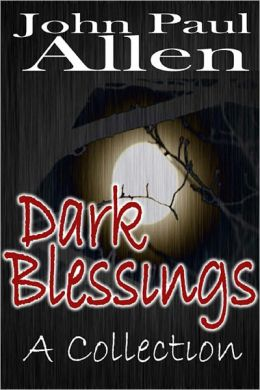 Dark Blessings: The Collection