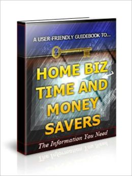 HOME BIZ TIME AND MONEY SAVERS AAA+++