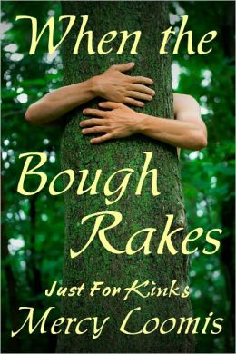 When the Bough Rakes: an Erotic Short Story