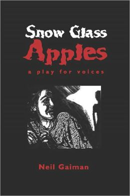 Snow Glass Apples: A Play For Voices