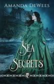 Book Cover Image. Title: Sea of Secrets, Author: Amanda DeWees