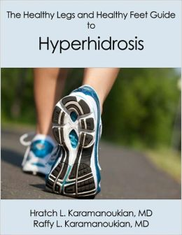 The Healthy Legs and Healthy Feet Guide to Hyperhidrosis