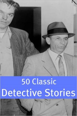 50 Classic Detective Stories