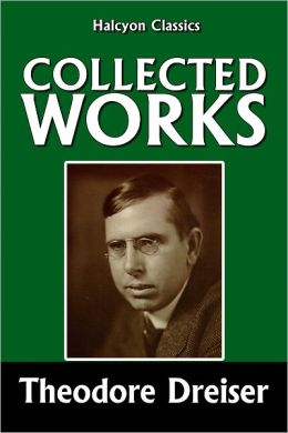 The Collected Works of Theodore Dreiser