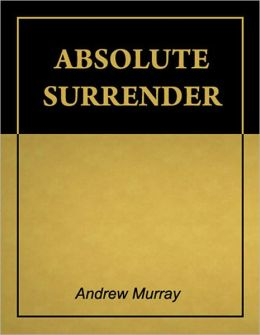 Absolute Surrender [Illustrated][Annotated]