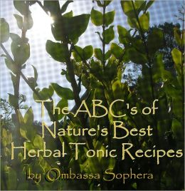 ABC's of Nature's Best Herbal Tonics
