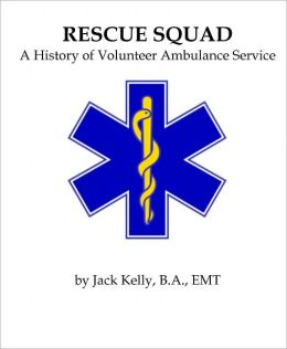Rescue Squad: A History of Volunteer Ambulance Service