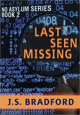 Last Seen Missing (No Asylum - Bk 2)