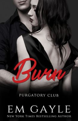 Burned : Purgatory Club, Book 4