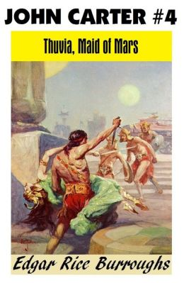 John Carter of Mars 4: THUVIA, MAID OF MARS