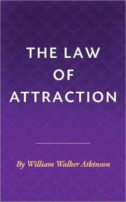 The Law of Attraction - Wallace Walker Atkinson