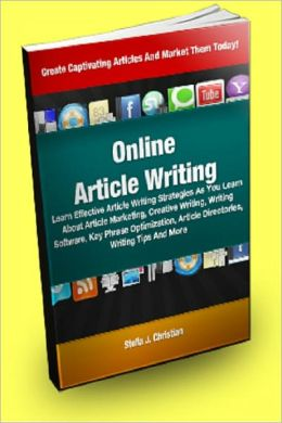 Online Article Writing; Learn Effective Article Writing Strategies As You Learn About Article Marketing, Creative Writing, Writing Software, Key Phrase Optimization, Article Directories, Writing Tips And More