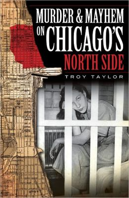 Murder and Mayhem on Chicago's North Side