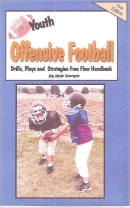 Youth Football Offensive Drills, Plays and Strategies Free Flow Handbook
