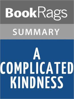 a complicated kindness chapter summaries A complicated kindness book summary and study guide miriam toews  booklist miriam toews message board  chapter analysis of a complicated  kindness.