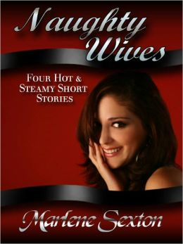 Naughty Wives - Four Hot & Steamy Short Stories