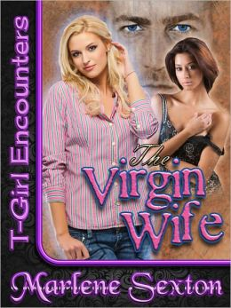 The Virgin Wife (T-Girl Encounters)