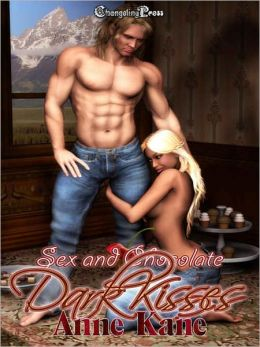 Sex and Chocolate: Dark Kisses