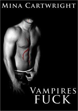 Vampires Fuck (Reluctant M/m Vampire Erotica)