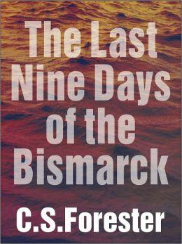 The Last Nine Days of the Bismarck