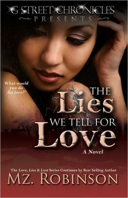 The Lies We Tell for Love (G Street Chronicles Presents Part 3 - The Love, Lies & Lust Series)