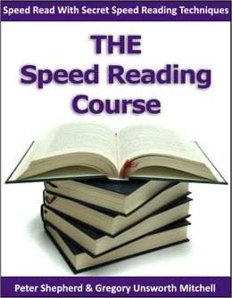 The Speed Reading Course - Speed Read With Secret Speed Reading Techniques