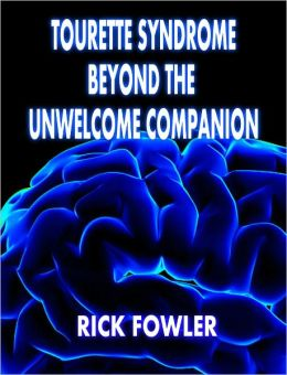 Tourette Syndrome - Beyond The Unwelcome Companion