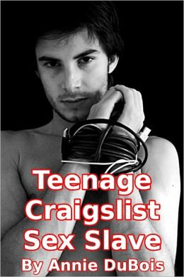 Teenage Craigslist Sex Slave (Gay BDSM Erotica)