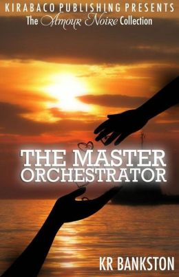 The Master Orchestrator (The Amour Noire Collection)