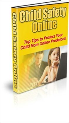 Don't Take a Chance - Top Tips To Protect Your Child From Online Predators - Child Safety Online