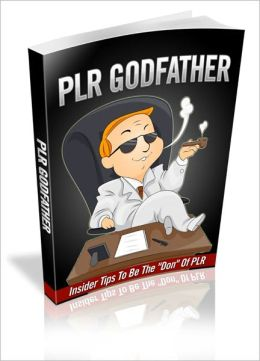 PLR God Father - Insider Tips To Be The