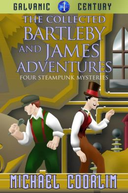 The Collected Bartleby and James Adventures