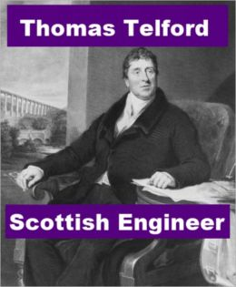 Thomas Telford - Scottish Engineer