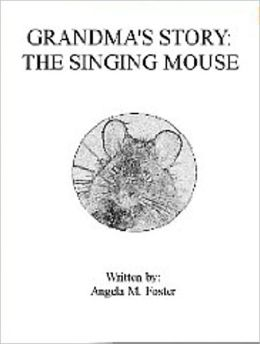 Grandma's Story: The Singing Mouse