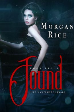 Found (Book #8 in the Vampire Journals)