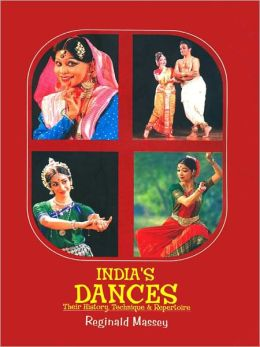 India's Dances Their History. Technique And Repertoire