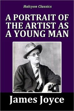 A Portrait of the Artist as a Young Man by James Joyce [Unabridged Edition]