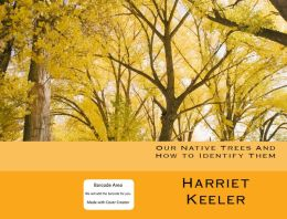 Our native Trees and How to Identify Them