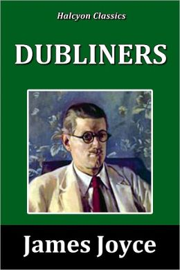 Dubliners by James Joyce [Unabridged Edition]